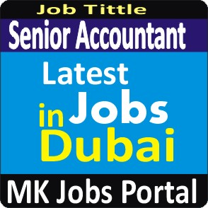 Senior Accountant Jobs Vacancies In UAE Dubai For Male And Female With Salary For Fresher 2020 With Accommodation Provided | Mk Jobs Portal Uae Dubai 2020