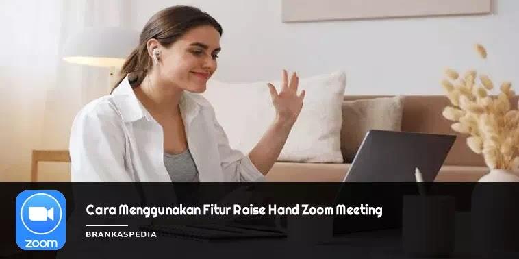 Cara Menggunakan Raise Hand di Zoom (Mengangkat Tangan)