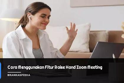 Cara Menggunakan Fitur Raise Hand di Zoom (Mengangkat Tangan)