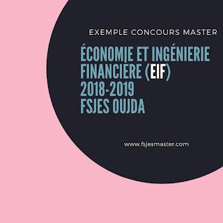 Exemple de Concours Master Économie et Ingénierie Financière (EIF) 2018-2019 - Fsjes Oujda