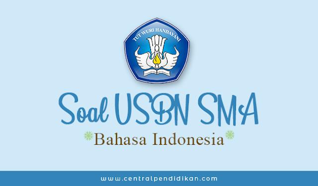 Soal USBN Bahasa Indonesia SMA