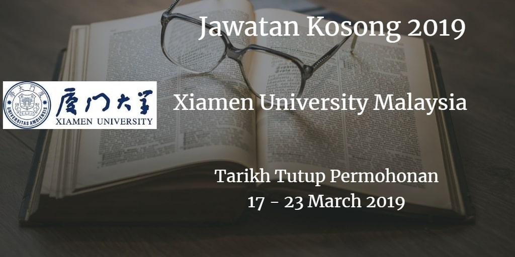 Jawatan Kosong Xiamen University Malaysia 17 - 23 March 2019