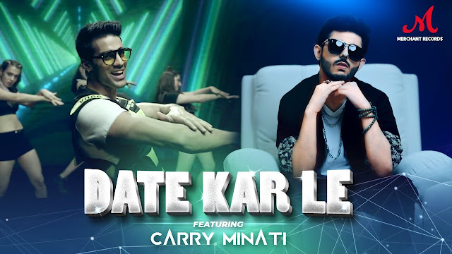 Date Kar Le Song Lyrics | CarryMinati | Romy | Dhiren | Shradha | Salim - Sulaiman | Merchant Records Lyrics Planet