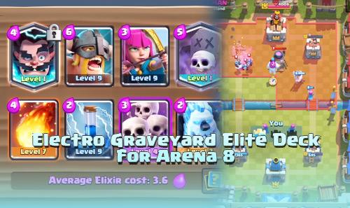 Deck Electro Graveyard Elite Untuk Arena 8 Clash Royale
