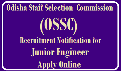 Odisha Staff Selection Commission (OSSC) Recruitment Notification for Junior Engineer Apply Online @ http://www.ossc.gov.in /2019/08/Odisha-Staff-Selection-Commission-OSSC-Recruitment-Notification-for-Junior-Engineer-Apply-Online-at-ossc.gov.in.html