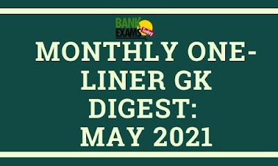 Monthly One-Liner GK Digest: May 2021
