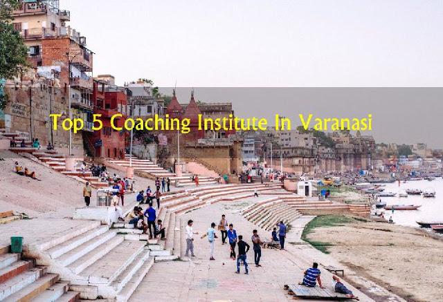 Top 5 Coaching in Varanasi 2020