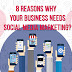 8 Reasons Why Your Business Needs Social Media Marketing