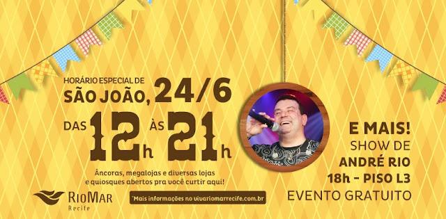 RioMar Recife divulga horário de funcionamento no São João e segunda fase do RioMar Forró e Tradição