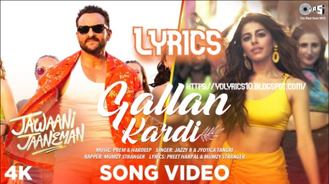 Gallan Kardi Lyrics - Jawaani Jaaneman | YoLyrics