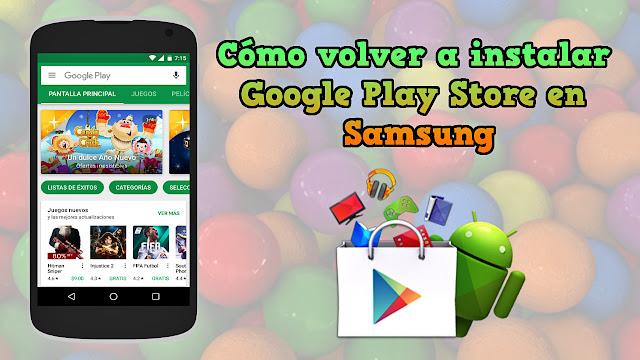 Cómo volver a instalar Google Play Store en Samsung y otros dispositivos Android