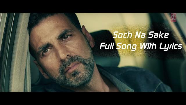 Soch Na Sake Lyrics | tenu itna me pyar kara | arijit singh soch na sake song | airlift songs |