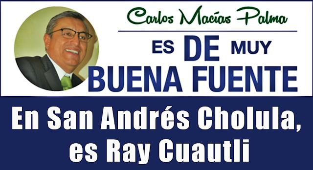 En San Andrés Cholula, es Ray Cuautli