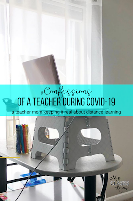 #confessions of a teacher during COVID-19 - a teacher mom keeping it real about distance learning - shared by Mis Clases Locas