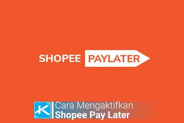 Cara aktivasi / mengaktifkan Shopee Paylater di Android, iOS, dan PC / komputer terbaru. Serta cara verifikasi ktp, wajah, pembayaran, & syarat menggunakannya.
