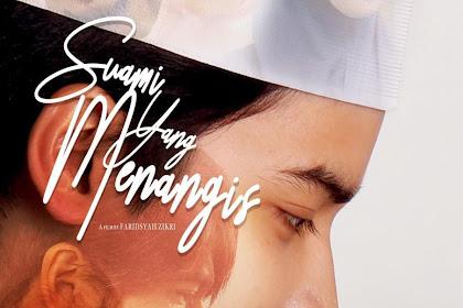 Sinopsis sampai Jadwal Tayang Suami yang Menangis - Mengisahan Kisah Hidup Ustadz Arifin Ilham