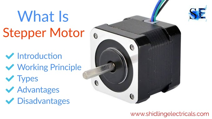 What Is Stepper Motor, Working Principle, Types, Advantages, Disadvantages