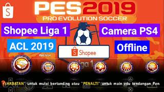 Download PES 2019 Lite Ukuran Kecil PPSSPP Shopee Liga 1 & 2 Indonesia & ACL 2019 | Camera PS4