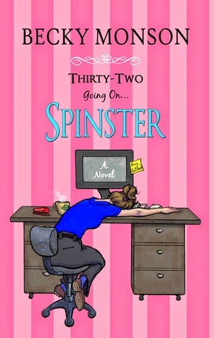 Blast: Thirty-Two Going on Spinster by Becky Monson