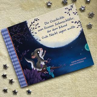Die Geschichte vom kleinen Siebenschläfer, der dem Mond Gute Nacht sagen wollte