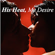 His Heat, My Desire