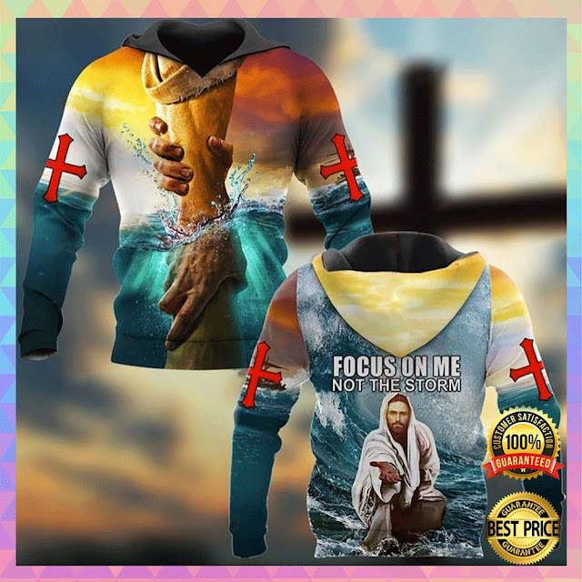 [Sale off] JESUS FOCUS ON ME NOT THE STORM ALL OVER PRINTED 3D HOODIE