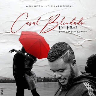 Dj Filas - Casal Blindado (Afro Pop) [Download]