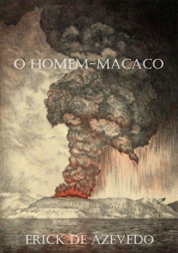 O HOMEM-MACACO - Erick Azevedo