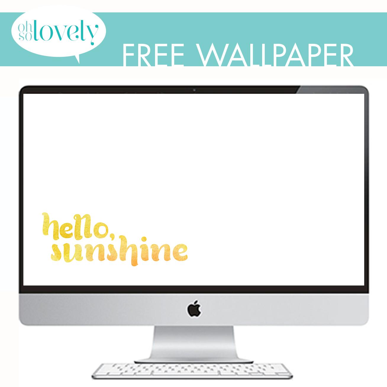 FREEBIES // HELLO, SUNSHINE Oh So Lovely Blog