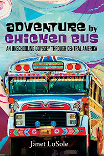 Adventure by Chicken Bus: An Unschooling Odyssey through Central America by Janet LoSole - book promotion sites