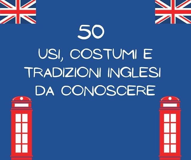 usi costumi e tradizioni inglesi