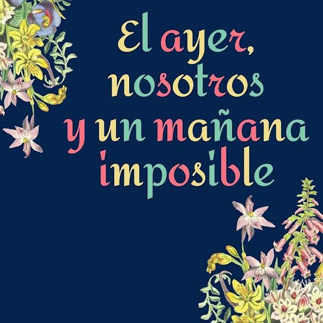 El ayer, nosotros y un mañana imposible