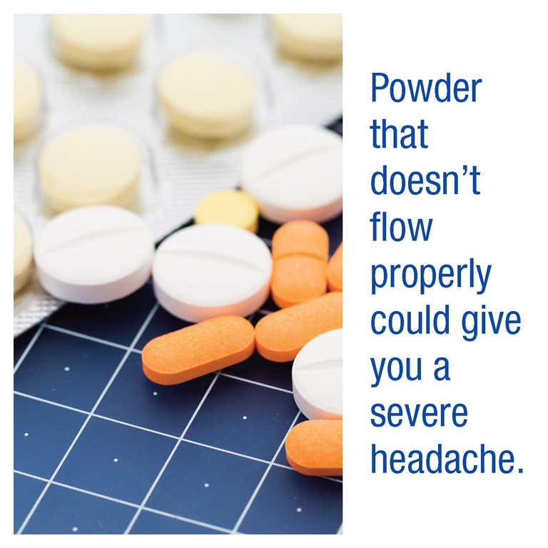 Powder that doesn't flow properly could give you a severe headache.