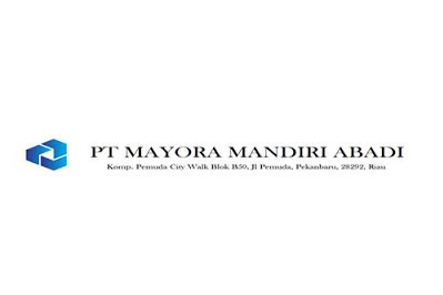 Lowongan PT. Mayora Mandiri Abadi Pekanbaru Juli 2019
