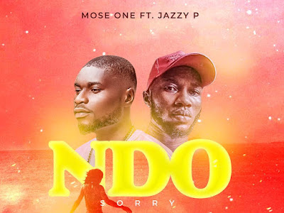 MOSE ONE FT. JAZZY P - NDO (Sorry)