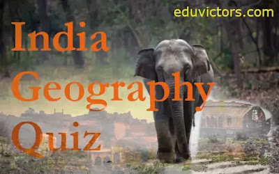 India Geography Quiz  (Feb 2021) (#India)(#Geography)(#compete4exams)(#eduvictors)