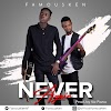 NEVER AGAIN BY FAMOUS KEN PROD BY VICPIANO