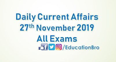 Daily Current Affairs 27th November 2019 For All Government Examinations
