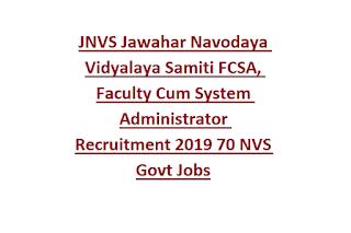 JNVS Jawahar Navodaya Vidyalaya Samiti FCSA, Faculty Cum System Administrator Recruitment 2019 70 NVS Govt Jobs