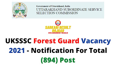 UKSSSC Forest Guard Vacancy 2021 - Notification For Total (894) Post