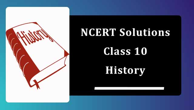NCERT Solutions for Class 10 History| Social Science