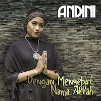 Lirik Lagu Dengan Menyebut Nama Allah (Novia Kolopaking) - Andini dari album religi terbaru, download album dan video mp3 terbaru 2018 gratis