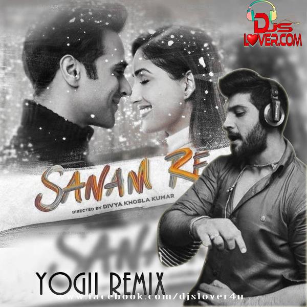 Sanam Re Remix DJ Yogii