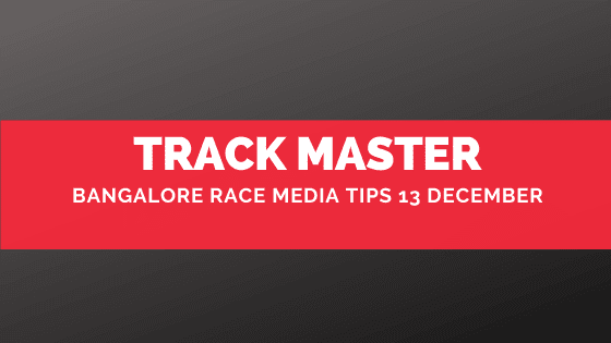 Bangalore Race Media Tips 13 December