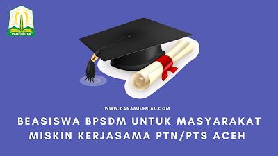 Beasiswa BPSDM Aceh Untuk S1 Aceh Carong Bagi Masyarakat Miskin Kerjasama PTN-PTS Se-Aceh