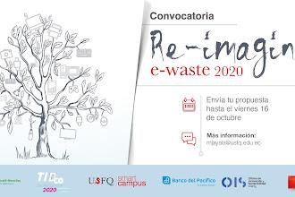 Re imaginando el futuro de los residuos electrónicos: Re –imagine e-waste 2020