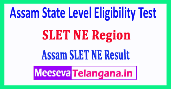 Assam SLET Result 2018 Assam State Level Eligibility Test North East 2018 Result