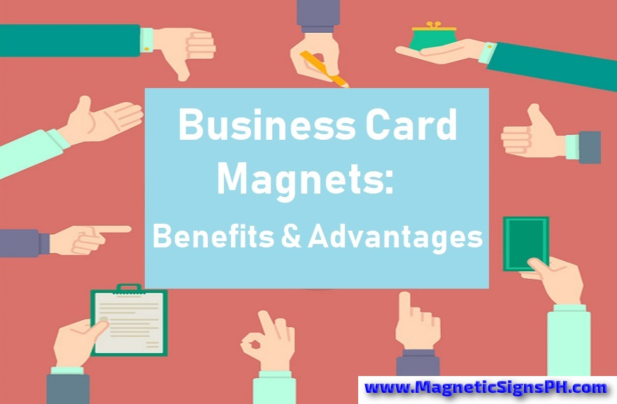 Business Card Magnets: Benefits & Advantages