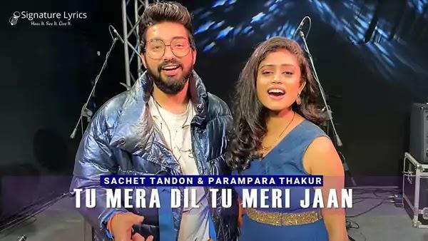 Tu Mera Dil Tu Meri Jaan Lyrics - Sachet Parampara