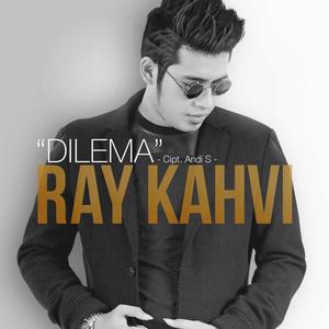 Ray Kahvi - Dilema